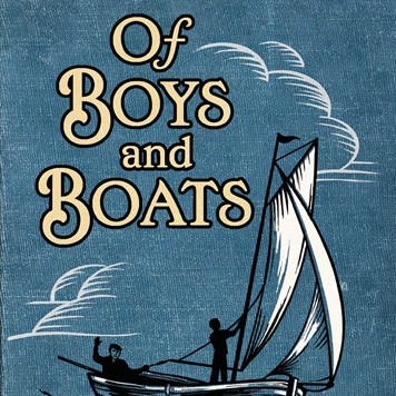 NEW! Of Boys and Boats